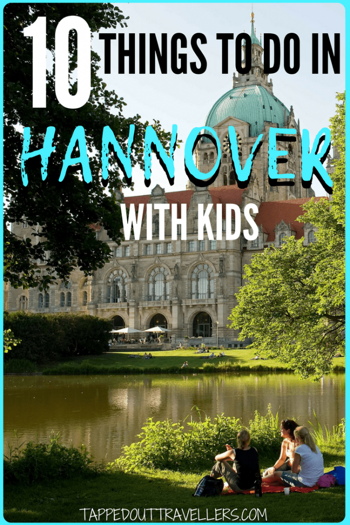 how do you narrow down your weekend? I have assembled the Top 10 Things to do in Hannover that will appeal to everyone in the family.