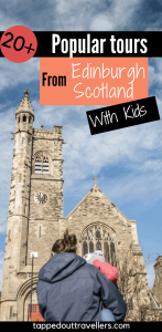 Popular Tours from Edinburgh with the kids. A select list of tours and attractions available for pre-purchase admission that allow kids 5 years and older.