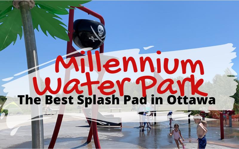 Millennium Water Park - The Best Splash Pad in Ottawa