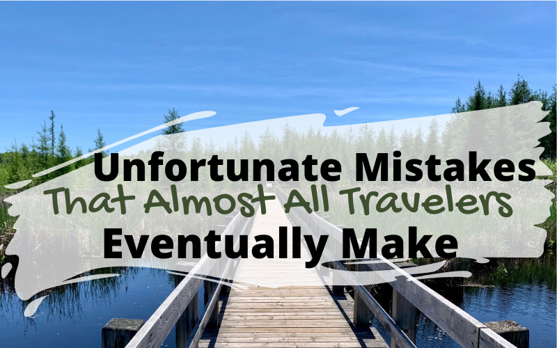 25 Unfortunate Mistakes That Almost All Travelers Make