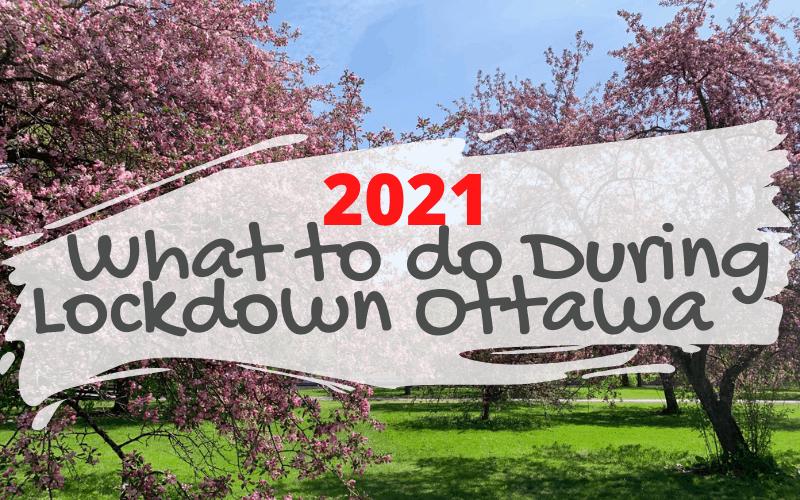 What to do During Lockdown Ottawa
